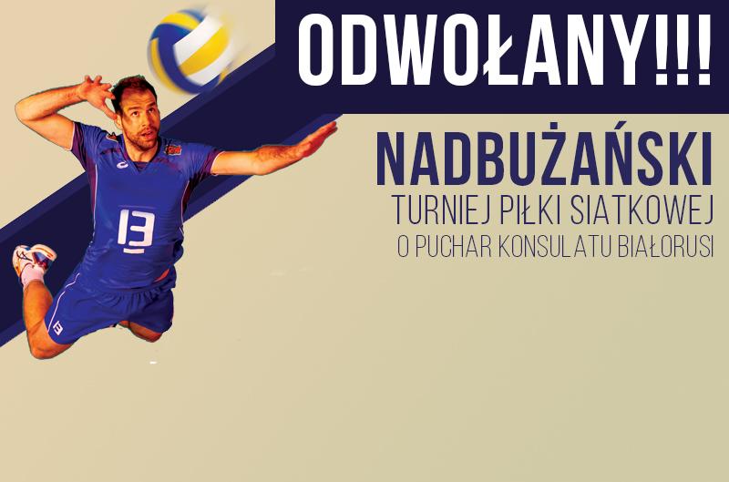 Odwołany Nadbużański Turniej Piłki Siatkowej o Puchar Konsulatu Białorusi
